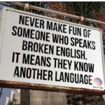 英語が下手な奴を嗤うなよ。彼らは英語以外も喋れるんだから。